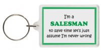 Funny Keyring - I'm a Salesman to save time let's just assume I'm never wrong