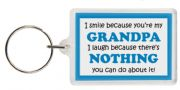 Funny Keyring - I smile because your my Grandpa I laugh because there's nothing you can do about it!