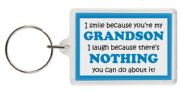 Funny Keyring - I smile because your my Grandson I laugh because there's nothing you can do about it!